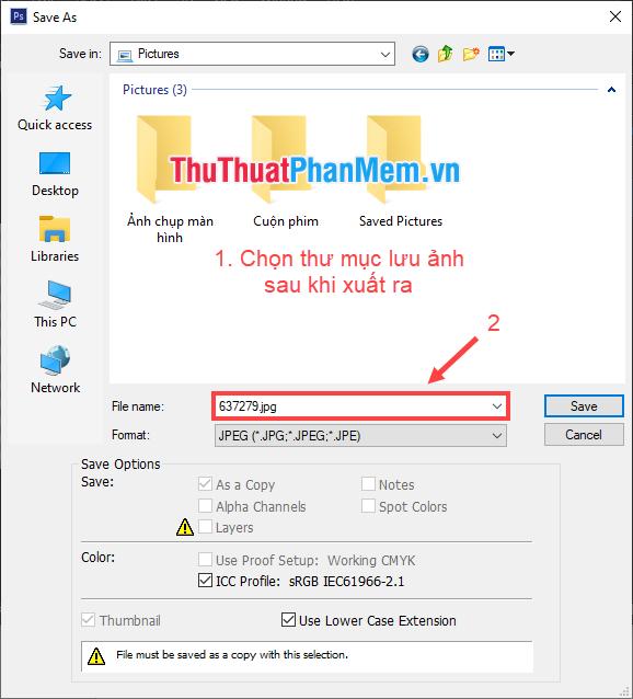 Chọn thư mục lưu ảnh xuất ra, đặt tên file và chọn định dạng file