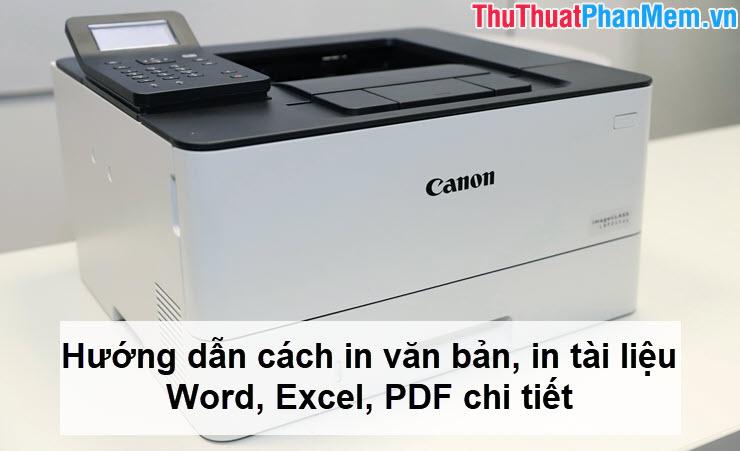 Hướng dẫn cách in văn bản, in tài liệu Word Excel PDF chi tiết