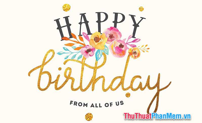 Những lời chúc sinh nhật bá đạo nhất - 4