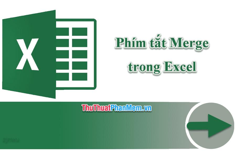 Phím tắt Merge trong Excel