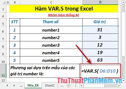 Tại ô cần tính nhập công thức =VAR.S(D6:D10)