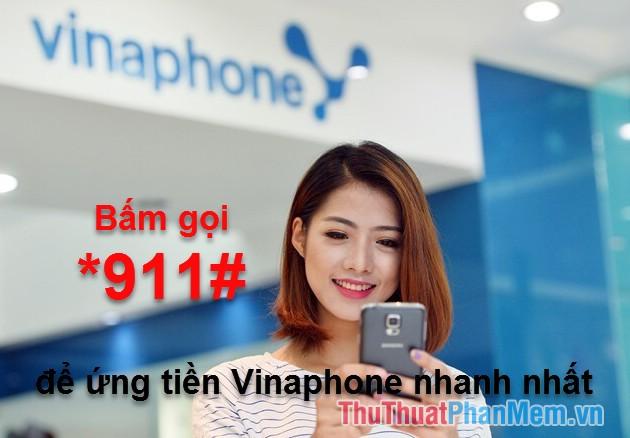 Ứng tiền Vinaphone qua tổng đài 911