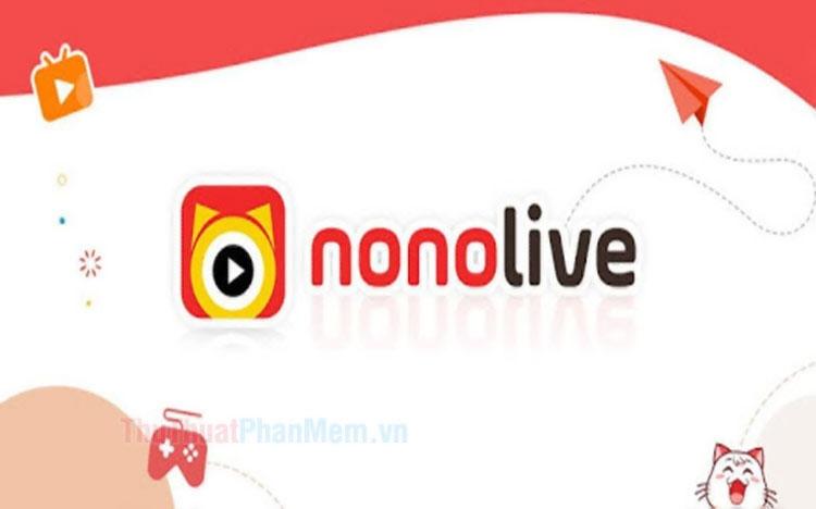 Cách tải và sử dụng Nonolive trên điện thoại