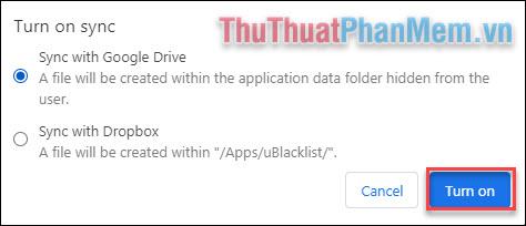 Chọn dịch vụ Google Drive hoặc Dropbox tùy theo thói quen sử dụng của bạn và chọn Turn on