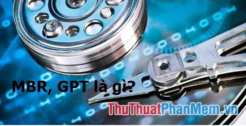 MBR, GPT là gì? So sánh sự khác nh au giữa MBR và GPT khi phân vùng ổ đĩa