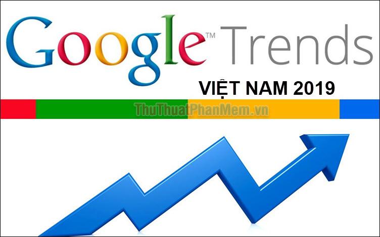 Những từ khóa được tìm nhiều nhất trên Google tại Việt Nam năm 2019