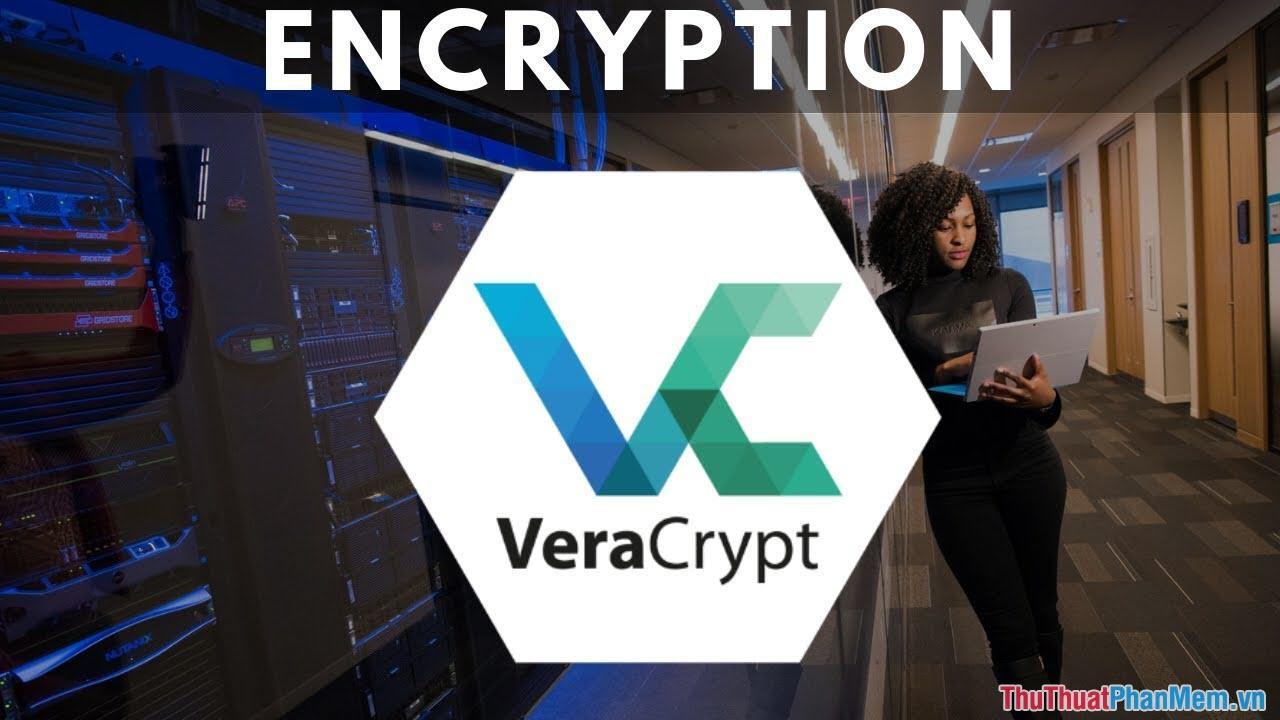 Phần mềm mã hoá VeraCrypt