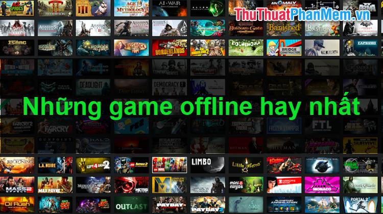 Tổng hợp những game Offline hay nhất